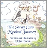 The Stray Cats Mystical Journey, Skylar Brown, 1456014196