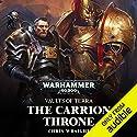 The Carrion Throne: Warhammer 40,000: Vaults of Terra, Book 1 Hörbuch von Chris Wraight Gesprochen von: John Banks