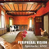 Spectacle: Live! by Peripheral Vision (2011-09-13)