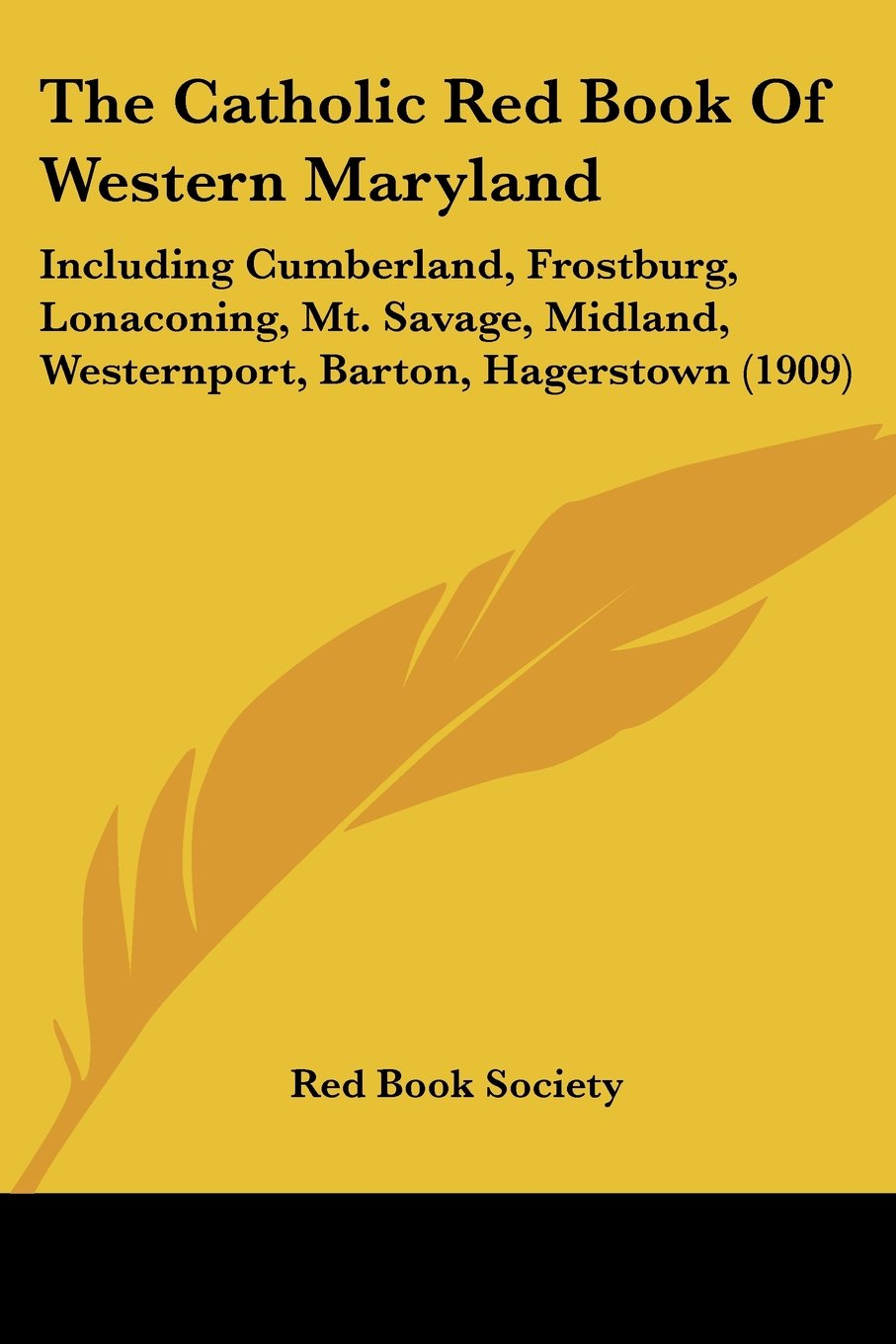 Download The Catholic Red Book Of Western Maryland: Including Cumberland, Frostburg, Lonaconing, Mt. Savage, Midland, Westernport, Barton, Hagerstown (1909) PDF
