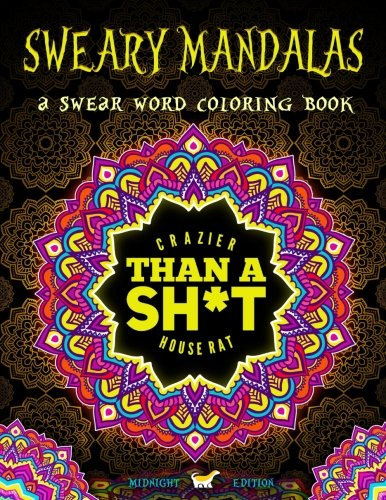 A Swear Word Coloring Book Midnight Edition Sweary Mandalas Mandala With Funny Curse Words On Dramatic Black Background Paper Humorous
