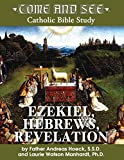 img - for Come and See: Ezekiel, Hebrews, Revelation (Come and See: Catholic Bible Study) book / textbook / text book