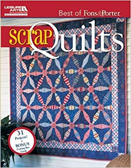 The Best Of Fons Porter Scrap Quilts Leisure Arts 5297