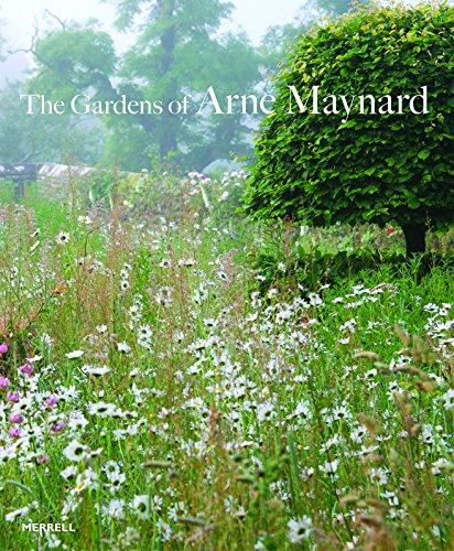 The Gardens of Arne Maynard Arne Maynard