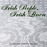 Irish People, Irish Linen, Kathleen Curtis Wilson, 0821419714