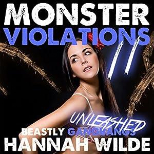 Monster Violations 11: Beastly Gangbangs Unleashed Audiobook
