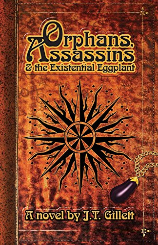 Orphans, Assassins and the Existential Eggplant by J.T. Gillett ebook deal