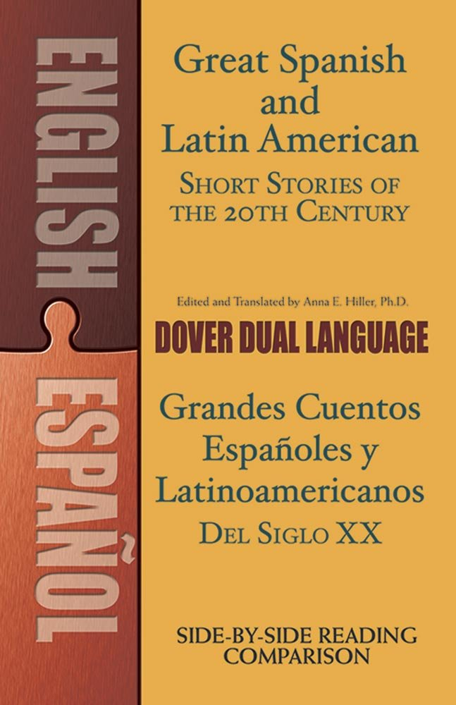 Great Spanish and Latin American Short Stories of the 20th Century/Grandes cuentos españoles y latinoamericanos del siglo XX: A Dual-Language Book (Dover Dual Language Spanish) by imusti