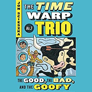 The Good, the Bad, and the Goofy Audiobook