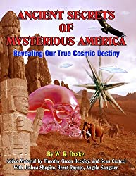 Ancient Secrets of Mysterious America - Revealing Our True Cosmic Destiny