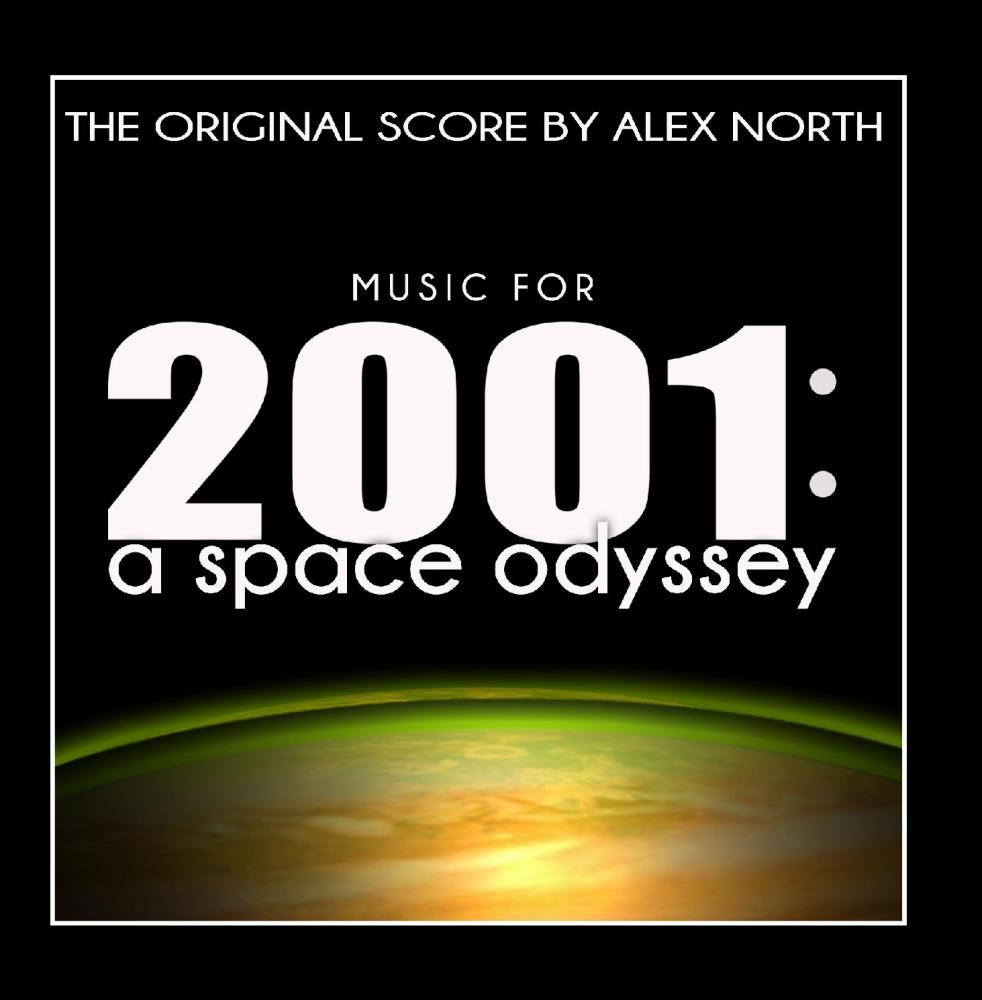 Music for 2001: A Space Odyssey (The Original Score by Alex North)