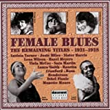 Female Blues Singers: Remaining Titles, 1921-1928 by Female Blues the Remaining (1997-12-03)