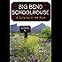 Big Bend Schoolhouse: A Surprise in the Park