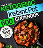 Ketogenic Instant Pot Cookbook: 600 Low Carb High-Fat Keto Recipes that Cook Themselves (The  Keto LCHF Series)