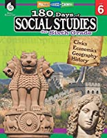 180 Days of Social Studies for Sixth Grade - Daily Practice Book to Improve 6th Grade Social Studies Skills - Everything Kids Need to Ace Social Studies in One Workbook (180 Days of Practice)