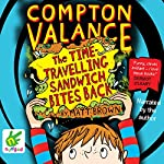 Compton Valance: The Time-Travelling Sandwich Bites Back | Matt Brown