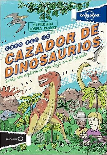 Cómo Ser Un Cazador De Dinosaurios por Scott Forbes epub