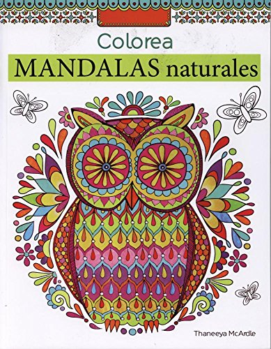 Colorea Mandalas Naturales (Spanish Edition)