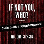 If Not You, Who? Cracking the Code of Employee Disengagement | Jill Christensen