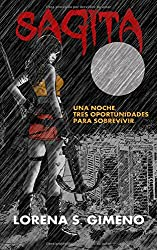Sagita: Una noche, tres oportunidades para sobrevivir (Spanish Edition)