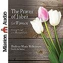 The Prayer of Jabez for Women Audiobook by Darlene Marie Wilkinson Narrated by Darlene Marie Wilkinson