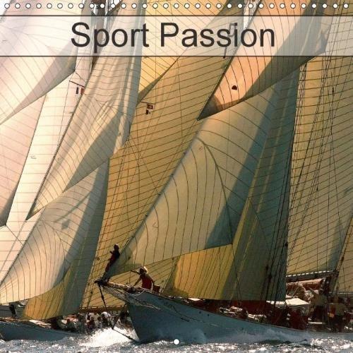 Sport Passion 2018: Le Sport Au Service De L'action, De La Fascination Et De La Magie. (Calvendo Sportif) (French Edition) PDF