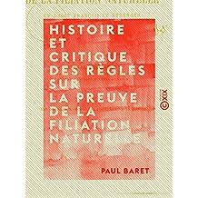 Histoire et critique des règles sur la preuve de la filiation naturelle - En droit français et étranger (French Edition)