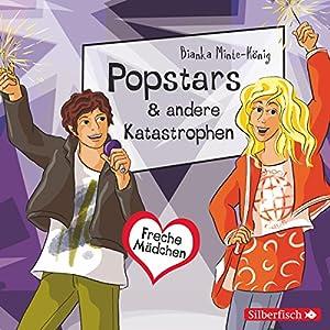 Popstars & andere Katastrophen (Freche Mädchen) Hörbuch
