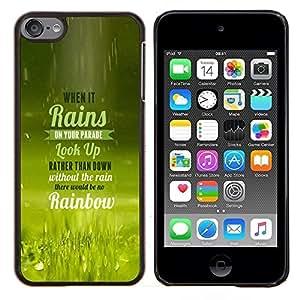 Cubierta protectora del caso de Shell Plástico || Apple iPod Touch 6 6th Touch6 || Lluvia desfile del arco iris Look Up Cita Vida @XPTECH