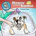 Hey Honey: Honey Comes Home (Hey, Honey! Book 1)