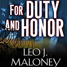 For Duty and Honor: A Dan Morgan Thriller Novella Audiobook by Leo J. Maloney Narrated by John Pruden