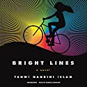Bright Lines Audiobook by Tanwi Nandini Islam Narrated by Soneela Nankani