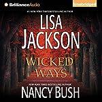 Wicked Ways | Lisa Jackson,Nancy Bush
