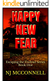 Happy New Fear: Escaping the Undead Series Book One