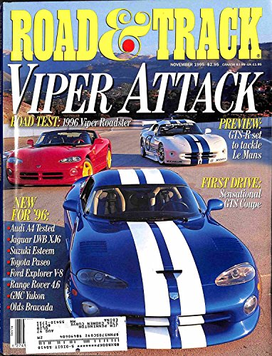 Road & Track Magazine, November 1995 - Viper Attack, New For '96: Audi A4, Jaguar XJ6, Suzuki Esteem, Toyota Paseo, Explorer, Range Rover, GMC Yukon, Olds Bravada - Jaguar Xj6 Coupe
