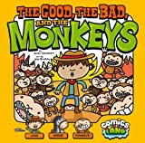 The Good, the Bad, and the Monkeys, Scott Sonneborn, 143424945X