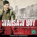 Warsaw Boy: A Memoir of a Wartime Childhood Audiobook by Andrew Borowiec Narrated by Tim Bruce
