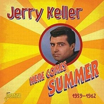 f9689c1810189 Jerry Keller - Here Come Summer 1959-1962 [ORIGINAL RECORDINGS ...