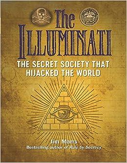 Amazon com: The Illuminati: The Secret Society That Hijacked