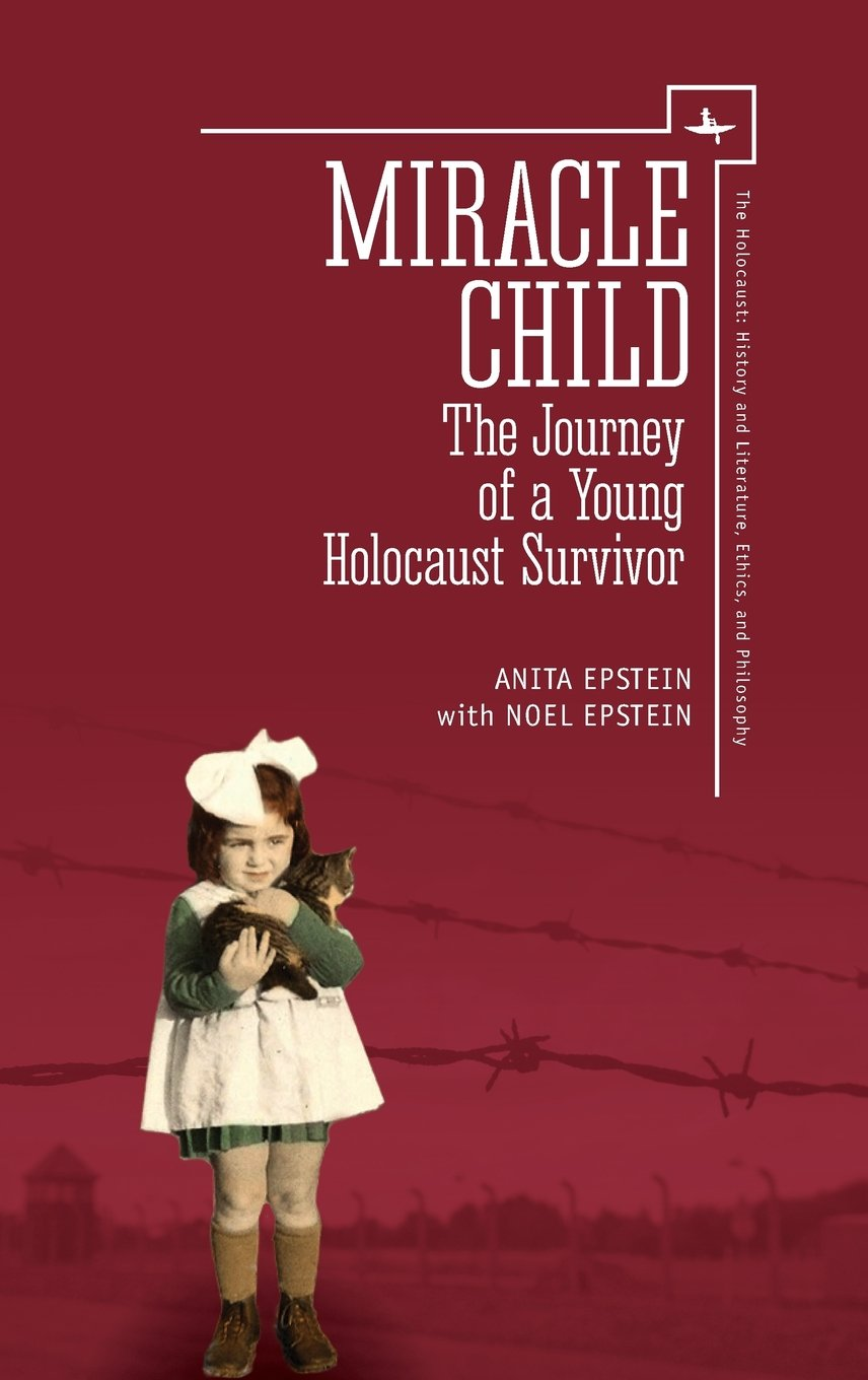 Miracle Child: The Journey of a Young Holocaust Survivor (Holocaust: History and Literature, Ethics and Philosophy) by Academic Studies Press