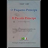 O Pequeno Príncipe (Tradução Evolutiva): Il Piccolo Principe (Coleção Variari Livro 1)