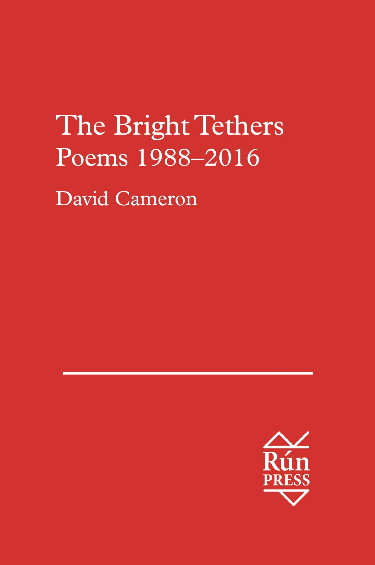 The Bright Tethers: Poems 19882016: Amazon: David Cameron:  9780957466968: Books