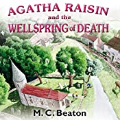Agatha Raisin and the Wellspring of Death: Agatha Raisin, Book 7 | M. C. Beaton