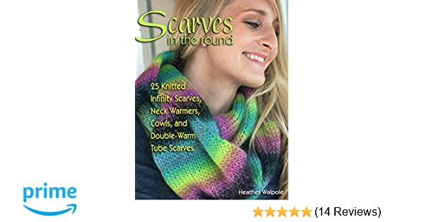 Scarves In The Round 25 Knitted Infinity Scarves Neck Warmers