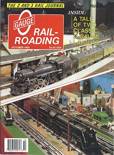 O Gauge Rail-Roading Magazine (Run 131 - October 1993 - A Tale of Two Classic O Gauge Layouts)
