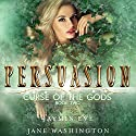 Persuasion: Curse of the Gods, Volume 2 Hörbuch von Jane Washington, Jaymin Eve Gesprochen von: Vanessa Moyen