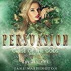 Persuasion: Curse of the Gods, Volume 2 Hörbuch von Jane Washington, Jaymin Eve Gesprochen von: Vanessa Moyen