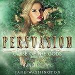 Persuasion: Curse of the Gods, Volume 2 | Jane Washington,Jaymin Eve