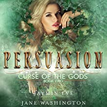 Persuasion: Curse of the Gods, Volume 2 Audiobook by Jane Washington, Jaymin Eve Narrated by Vanessa Moyen