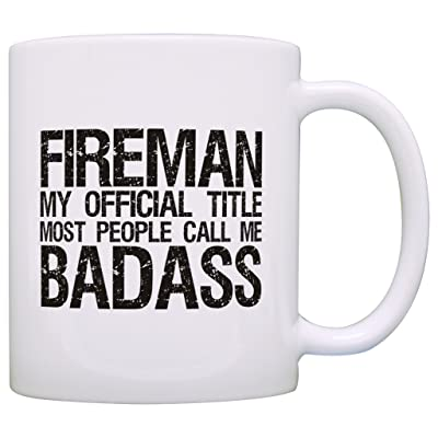 Firefighter Gifts Fireman Official Title Call Me Badass Coffee Mug